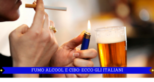 FUMO ALCOOL E CIBO- ECCO GLI ITALIANI