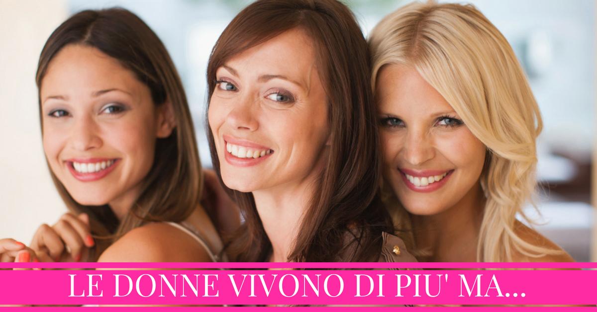 Donne e salute in Italia, più longeve ma…