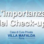 Importanza controlli periodici - villa mafalda blog