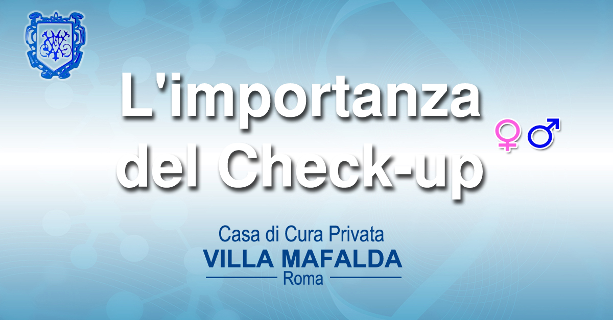CHECK-UP: l'importanza dei controlli periodici