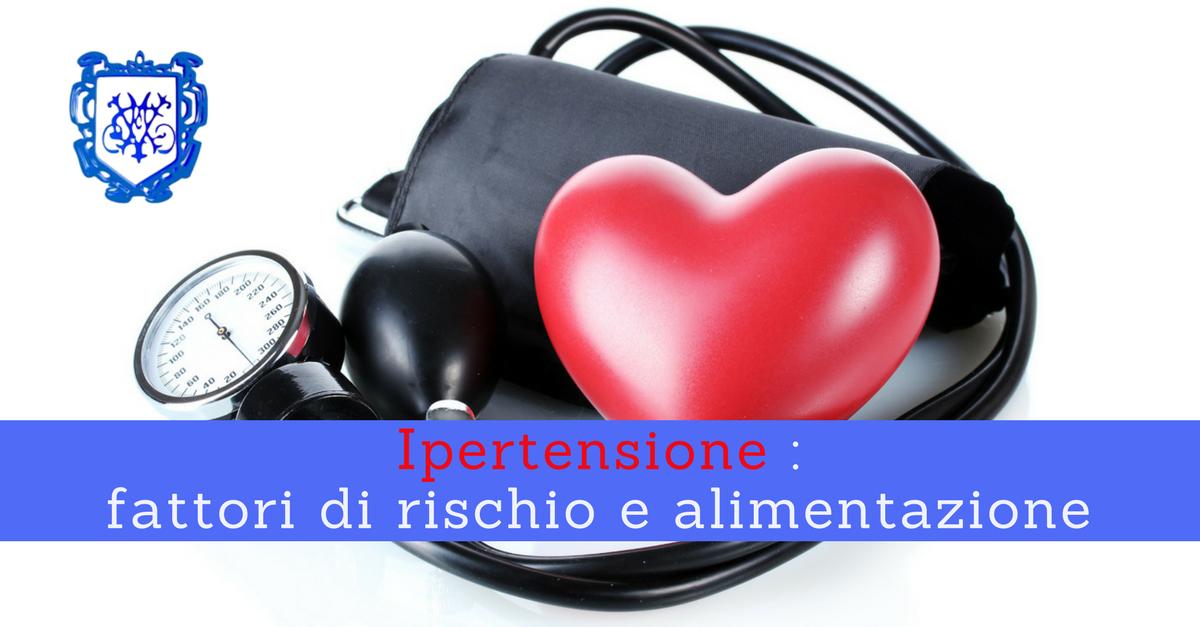 Ipertensione: fattori di rischio e alimentazione