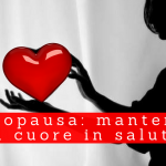 Menopausa e cuore - Casa di Cura Villa Mafalda