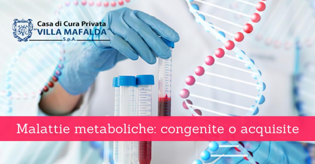 Malattie metaboliche - congenite ed acquisite - Casa di Cura Privata Villa Mafalda