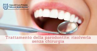 Trattamento della parodontite, risolverla senza chirurgia - Casa di Cura Privata Villa Mafalda