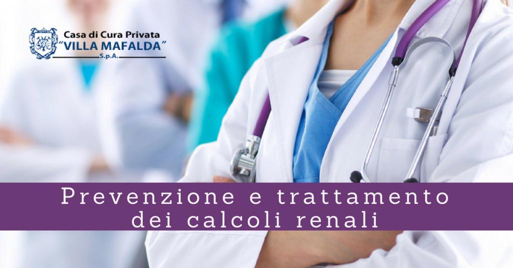 Prevenzione e trattamento dei calcoli renali - Casa di Cura Villa Mafalda di Roma Villa Mafalda Blog