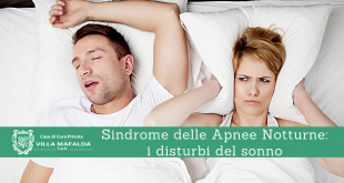 Sindrome delle apnee notturne, i disturbi del sonno - Casa di Cura Villa Mafalda di Roma - Villa Mafalda Blog