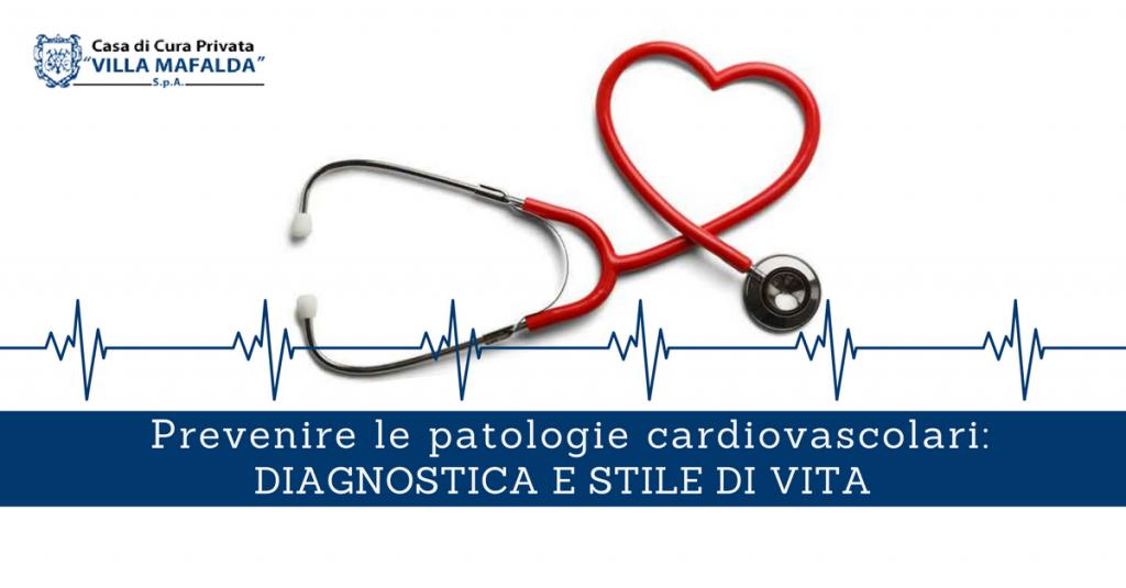Prevenire le patologie cardiovascolari, diagnostica e stile di vita - Casa di Cura Villa Mafalda di Roma - Villa Mafalda Blog