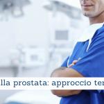 Cancro alla prostata, approccio terapeutico - Casa di Cura Villa Mafalda di Roma - Villa Mafalda Blog
