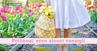 Pollinosi, ecco alcuni consigli - Casa di Cura Villa Mafalda di Roma - Villa Mafalda Blog