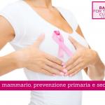 Tumore mammario, prevenzione primaria e secondaria - Casa di Cura Villa Mafalda di Roma - Villa Mafalda Blog