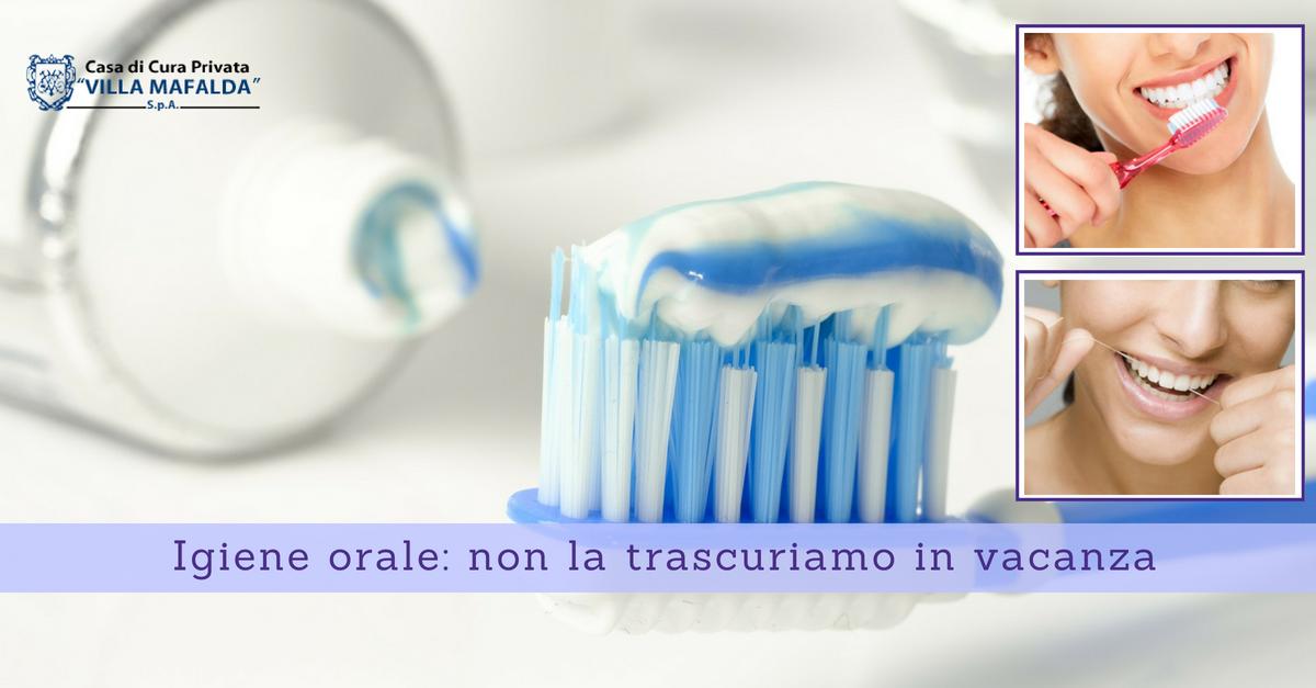 Igiene orale: non la trascuriamo in vacanza