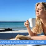 Psoriasi, alcuni consigli per l'estate - Casa di Cura Villa Mafalda di Roma - Villa Mafalda Blog