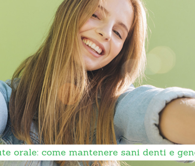 Salute orale: come mantenere sani denti e gengive