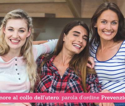 Tumore al collo dell'utero: parola d'ordine Prevenzione!