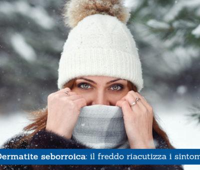 Dermatite seborroica: il freddo può riacutizzare i sintomi
