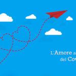 L'amore al tempo del Covid-19 - Casa di Cura Villa Mafalda di Roma - Villa Mafalda Blog