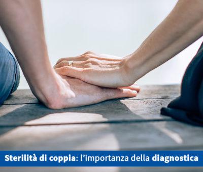 Sterilità di coppia: l'importanza della diagnostica