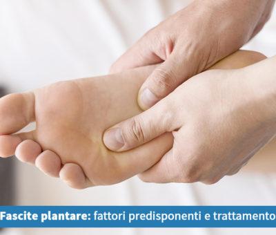 Fascite plantare: fattori predisponenti e trattamento