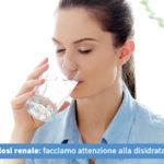 Calcolosi renale, facciamo attenzione alla disidratazione - Casa di Cura Villa Mafalda di Roma - Villa Mafalda Blog