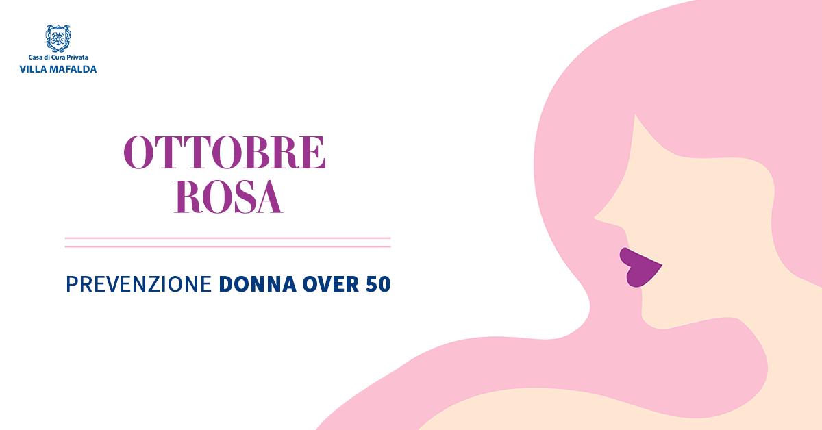 Ottobre Rosa, Pacchetto Prevenzione Donna Over 50 - Casa di Cura Villa Mafalda di Roma - Villa Mafalda Blog