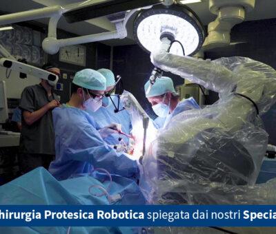 La Chirurgia Protesica Robotica spiegata dai nostri Specialisti